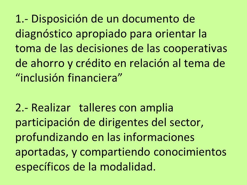 1.- Disposición de un documento de diagnóstico apropiado para orientar la toma de las decisiones de las cooperativas de ahorro y crédito en relación a