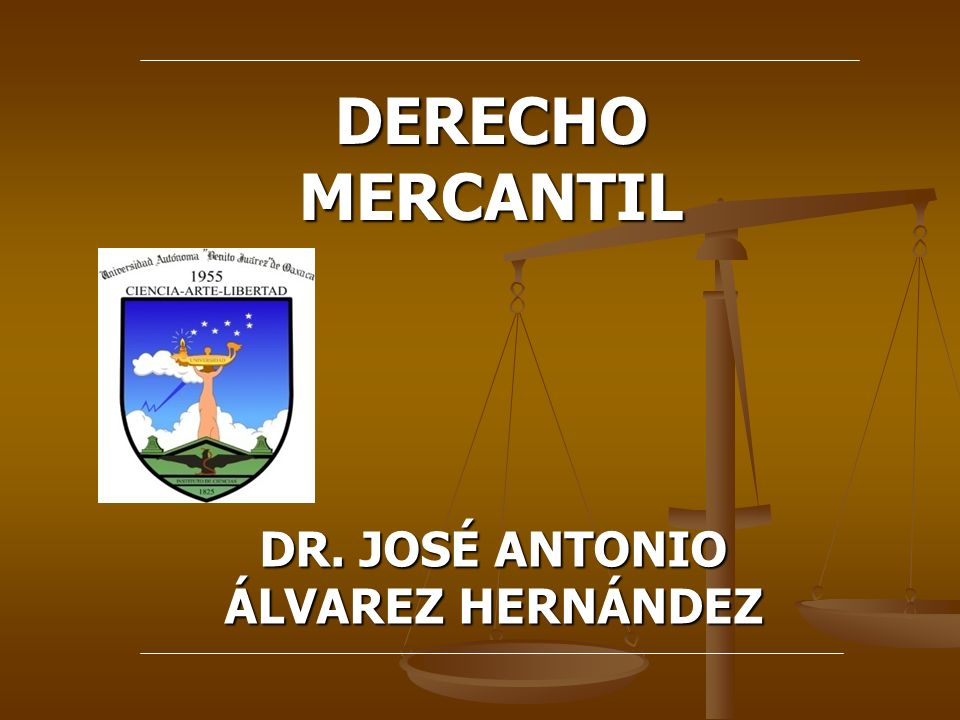 DERECHO MERCANTIL DR. JOSÉ ANTONIO ÁLVAREZ HERNÁNDEZ