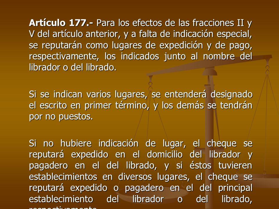 Artículo 177.- Para los efectos de las fracciones II y V del artículo anterior, y a falta de indicación especial, se reputarán como lugares de expedic