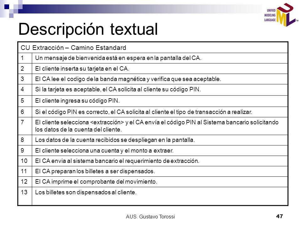 AUS. Gustavo Torossi47 Descripción textual CU Extracción – Camino Estandard 1Un mensaje de bienvenida está en espera en la pantalla del CA. 2El client