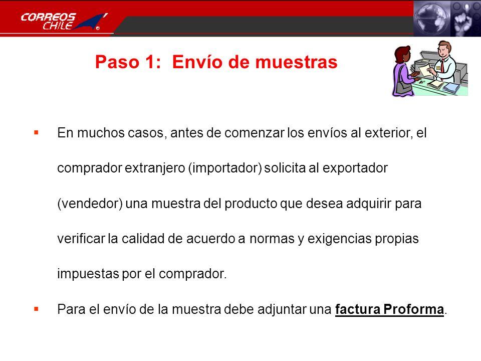 Paso 1: Envío de muestras En muchos casos, antes de comenzar los envíos al exterior, el comprador extranjero (importador) solicita al exportador (vend