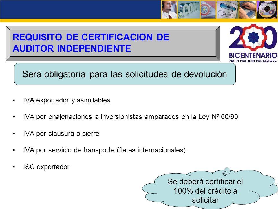 REQUISITO DE CERTIFICACION DE AUDITOR INDEPENDIENTE IVA exportador y asimilables IVA por enajenaciones a inversionistas amparados en la Ley Nº 60/90 I