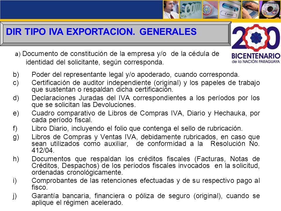 DIR TIPO IVA EXPORTACION. GENERALES b)Poder del representante legal y/o apoderado, cuando corresponda. c)Certificación de auditor independiente (origi