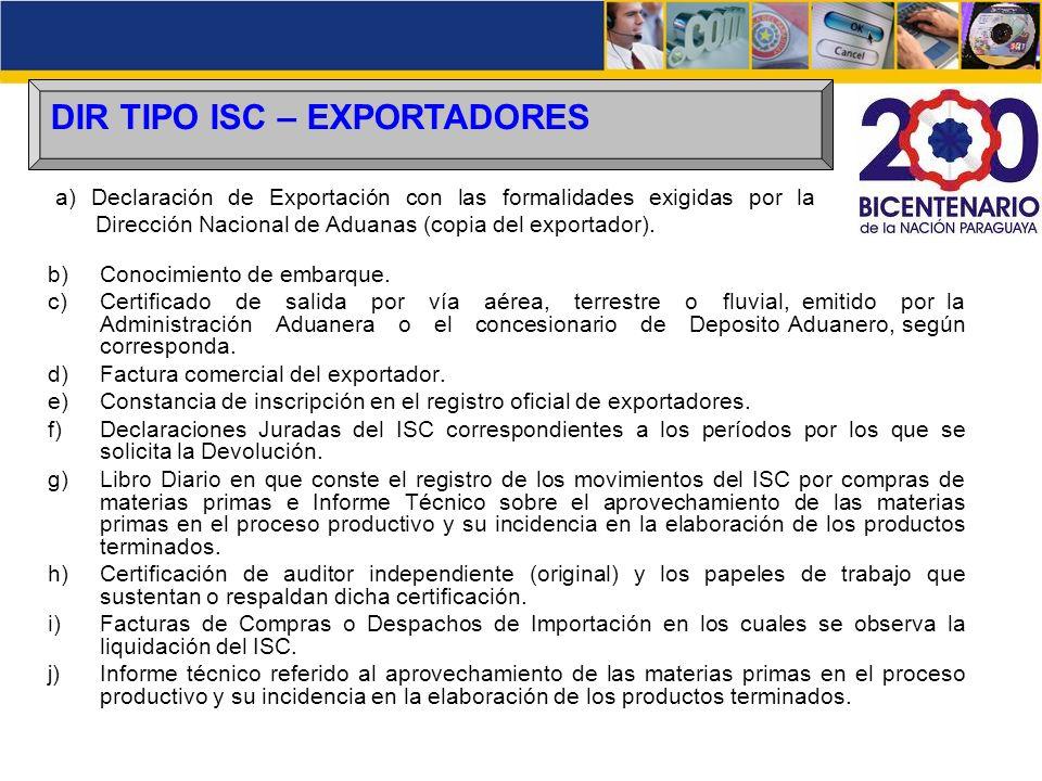 DIR TIPO ISC – EXPORTADORES b)Conocimiento de embarque. c)Certificado de salida por vía aérea, terrestre o fluvial, emitido por la Administración Adua