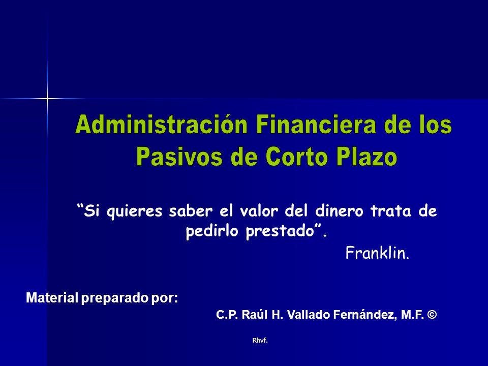 Rhvf.TASA ACTIVA: costo de utilizar capital ajeno.