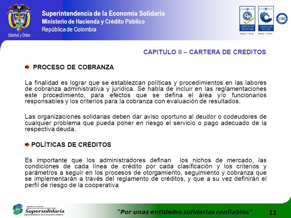 11 Superintendencia de la Economía Solidaria Ministerio de Hacienda y Crédito Público República de Colombia Por unas entidades solidarias confiables C