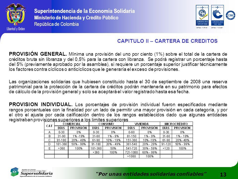 13 Superintendencia de la Economía Solidaria Ministerio de Hacienda y Crédito Público República de Colombia Por unas entidades solidarias confiables Certificado N° GP 006-1Certificado N° SC 3306-1 CAPITULO II – CARTERA DE CREDITOS PROVISIÓN GENERAL.