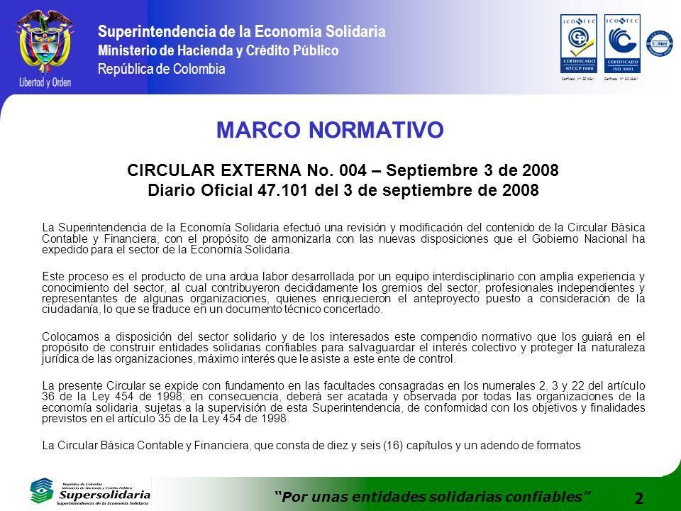 2 Superintendencia de la Economía Solidaria Ministerio de Hacienda y Crédito Público República de Colombia Por unas entidades solidarias confiables Ce