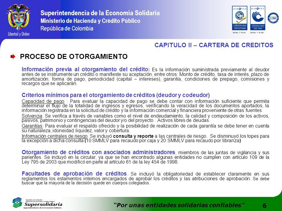6 Superintendencia de la Economía Solidaria Ministerio de Hacienda y Crédito Público República de Colombia Por unas entidades solidarias confiables Ce