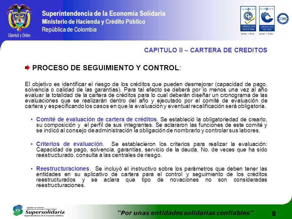 8 Superintendencia de la Economía Solidaria Ministerio de Hacienda y Crédito Público República de Colombia Por unas entidades solidarias confiables Ce