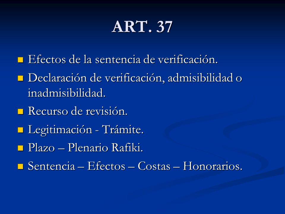 ART.37 Efectos de la sentencia de verificación. Efectos de la sentencia de verificación.