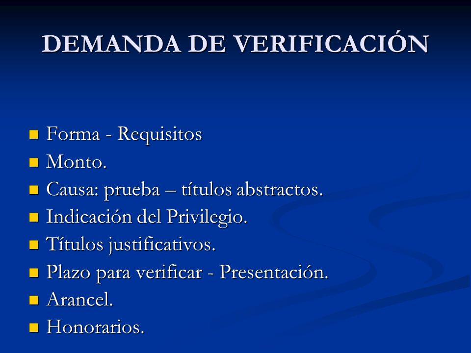 DEMANDA DE VERIFICACIÓN Forma - Requisitos Forma - Requisitos Monto.