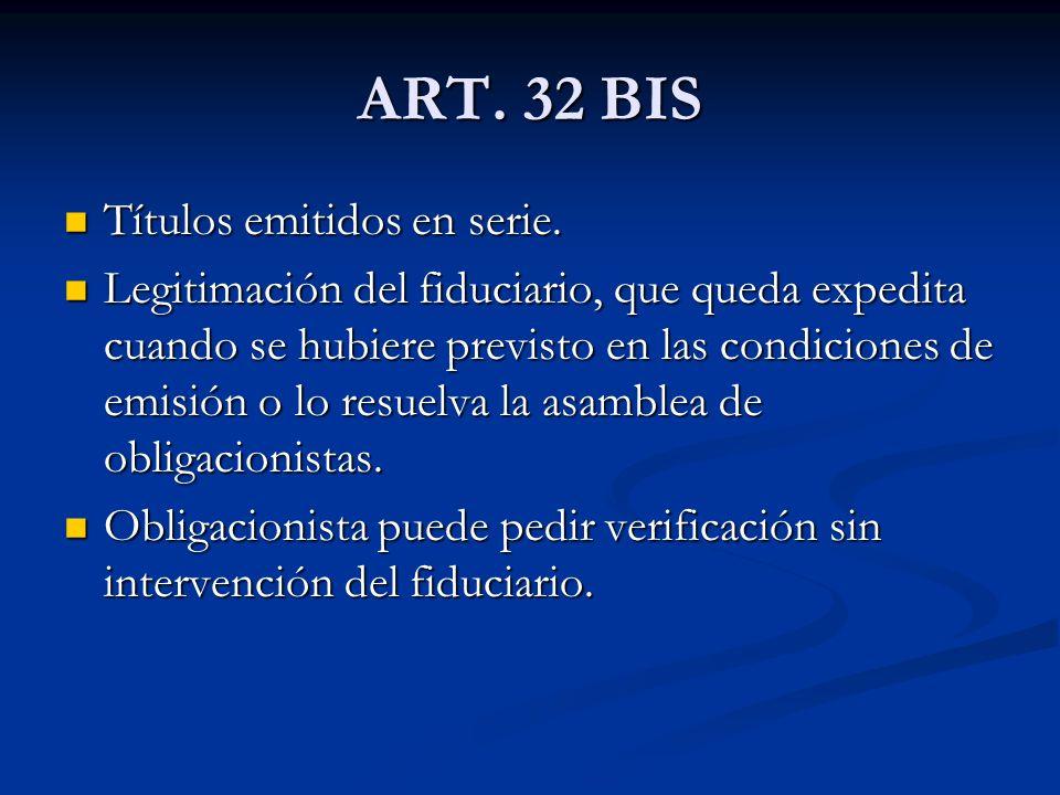ART.32 BIS Títulos emitidos en serie. Títulos emitidos en serie.