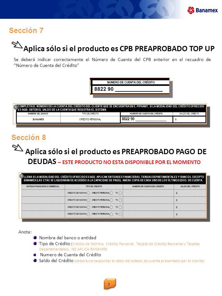 Aplica sólo si el producto es CPB PREAPROBADO TOP UP Se deberá indicar correctamente el Número de Cuenta del CPB anterior en el recuadro de Número de