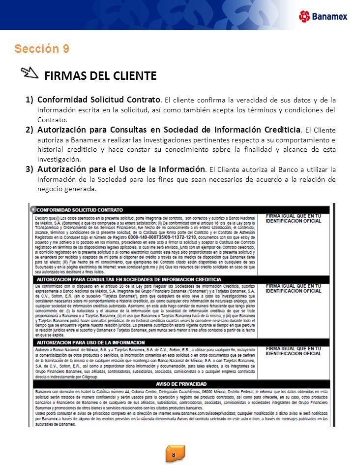 88 1)Conformidad Solicitud Contrato. El cliente confirma la veracidad de sus datos y de la información escrita en la solicitud, así como también acept