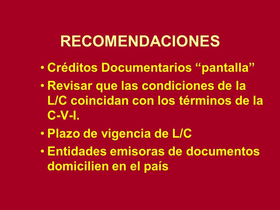 Créditos Documentarios pantalla Revisar que las condiciones de la L/C coincidan con los términos de la C-V-I. Plazo de vigencia de L/C Entidades emiso