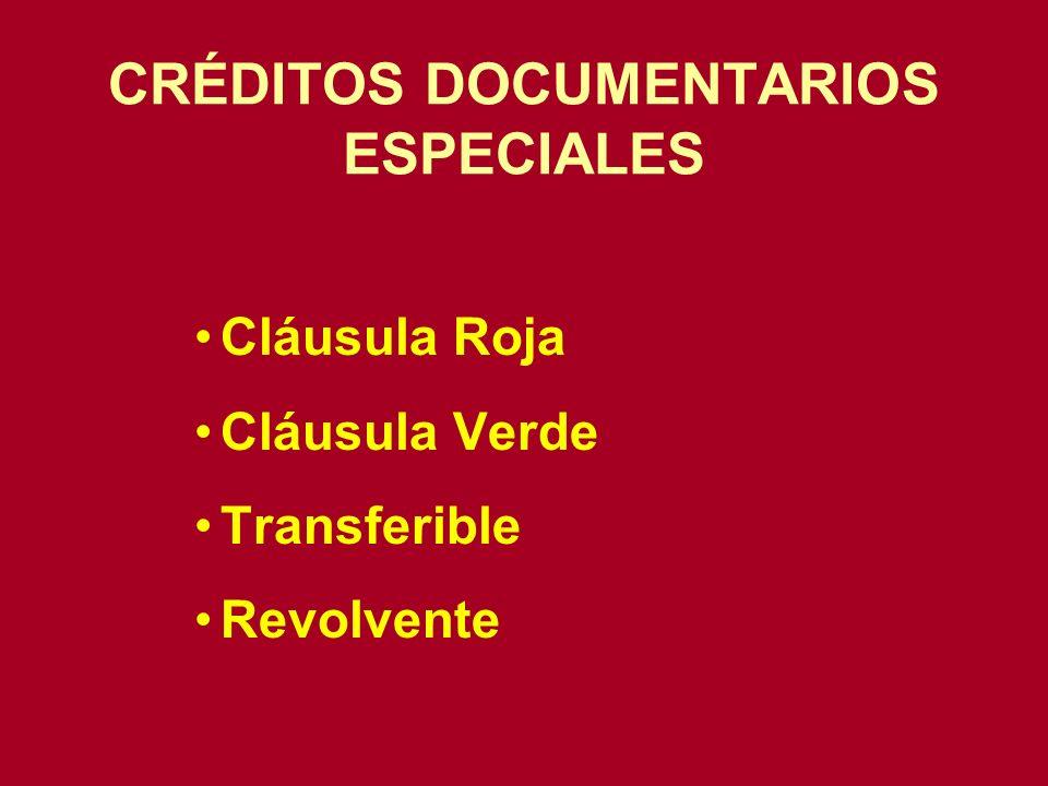 Cláusula Roja Cláusula Verde Transferible Revolvente CRÉDITOS DOCUMENTARIOS ESPECIALES