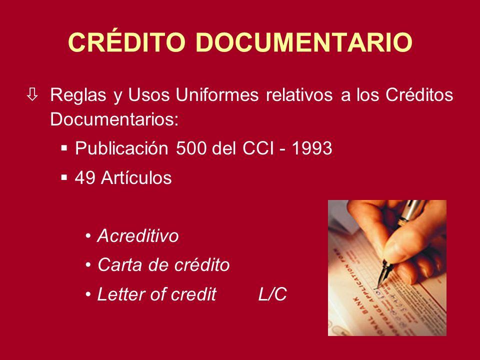 CRÉDITO DOCUMENTARIO òReglas y Usos Uniformes relativos a los Créditos Documentarios: Publicación 500 del CCI - 1993 49 Artículos Acreditivo Carta de