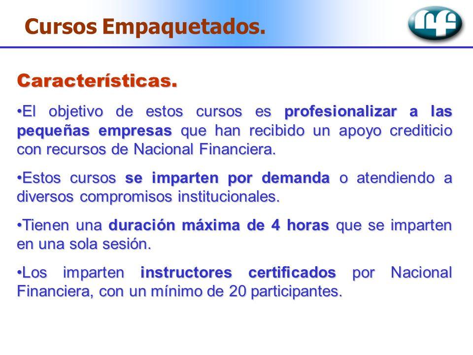 Características. El objetivo de estos cursos es profesionalizar a las pequeñas empresas que han recibido un apoyo crediticio con recursos de Nacional