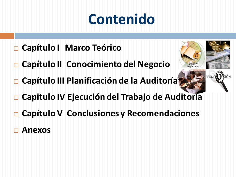 Contenido Capítulo I Marco Teórico Capítulo II Conocimiento del Negocio Capítulo III Planificación de la Auditoría Capitulo IV Ejecución del Trabajo d