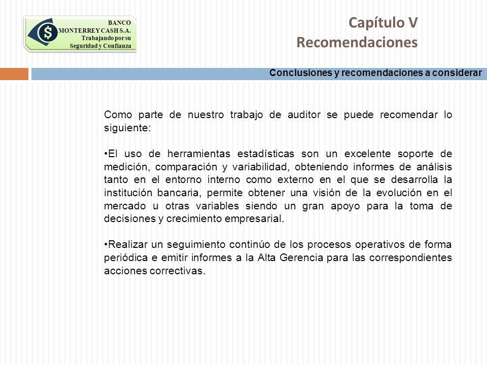 Conclusiones y recomendaciones a considerar Capítulo V Recomendaciones Como parte de nuestro trabajo de auditor se puede recomendar lo siguiente: El u