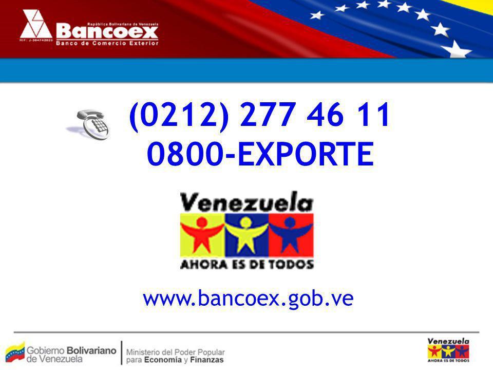www.bancoex.gob.ve (0212) 277 46 11 0800-EXPORTE