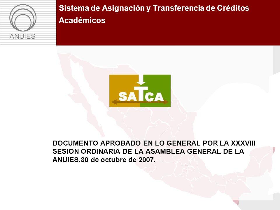 Propuesta: Sistema de Asignación y Transferencia de Créditos Académicos Sistema de Asignación y Transferencia de Créditos Académicos ANUIES DOCUMENTO
