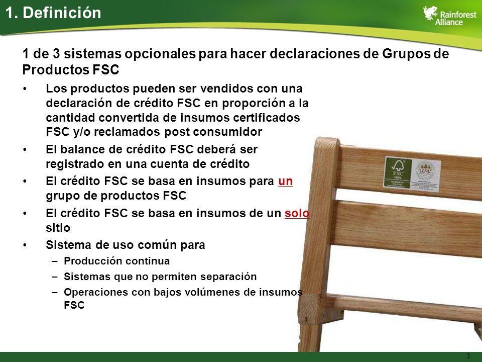 3 Los productos pueden ser vendidos con una declaración de crédito FSC en proporción a la cantidad convertida de insumos certificados FSC y/o reclamad