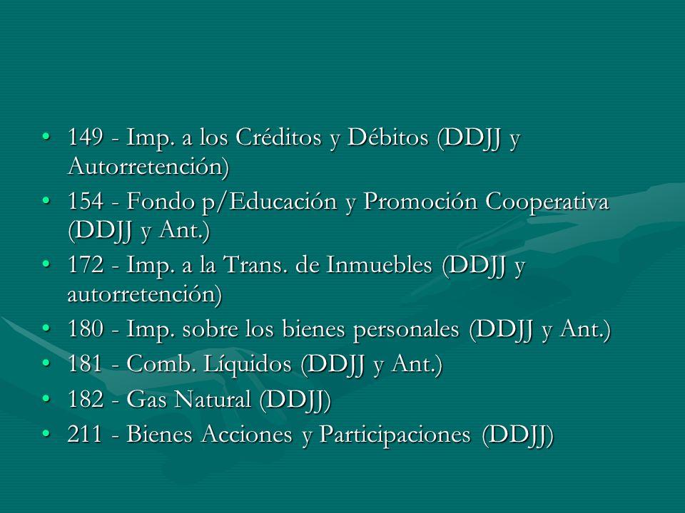 149 - Imp. a los Créditos y Débitos (DDJJ y Autorretención)149 - Imp.