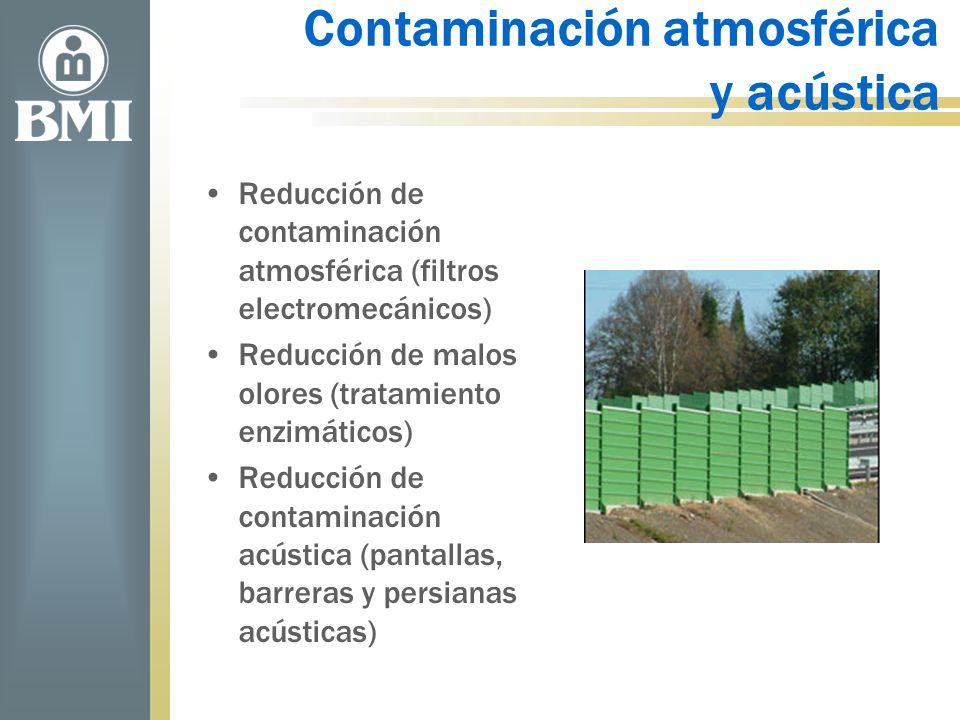 Contaminación atmosférica y acústica Reducción de contaminación atmosférica (filtros electromecánicos) Reducción de malos olores (tratamiento enzimáti