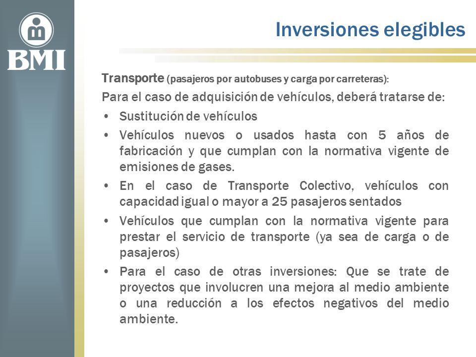 Inversiones elegibles Transporte (pasajeros por autobuses y carga por carreteras): Para el caso de adquisición de vehículos, deberá tratarse de: Susti