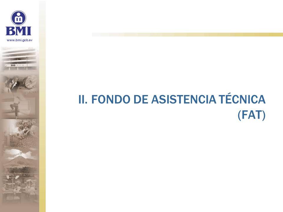 www.bmi.gob.sv II. FONDO DE ASISTENCIA TÉCNICA (FAT)