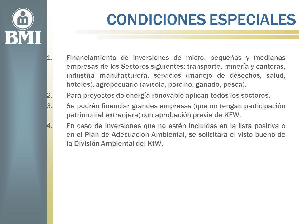 CONDICIONES ESPECIALES 1.Financiamiento de inversiones de micro, pequeñas y medianas empresas de los Sectores siguientes: transporte, minería y canter