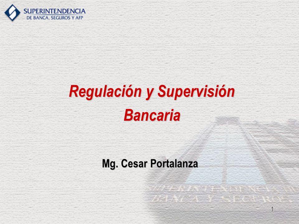 1 Regulación y Supervisión Bancaria Mg. Cesar Portalanza