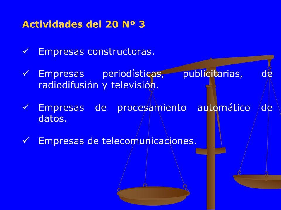 Actividades del 20 Nº 3 Empresas constructoras. Empresas periodísticas, publicitarias, de radiodifusión y televisión. Empresas de procesamiento automá