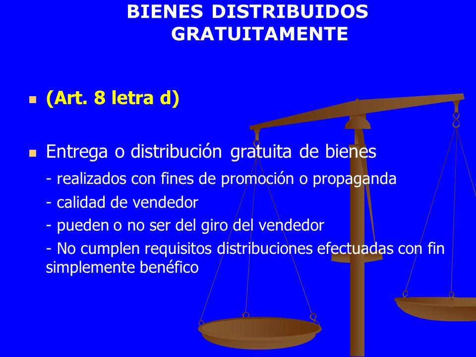 BIENES DISTRIBUIDOS GRATUITAMENTE (Art. 8 letra d) Entrega o distribución gratuita de bienes - realizados con fines de promoción o propaganda - calida