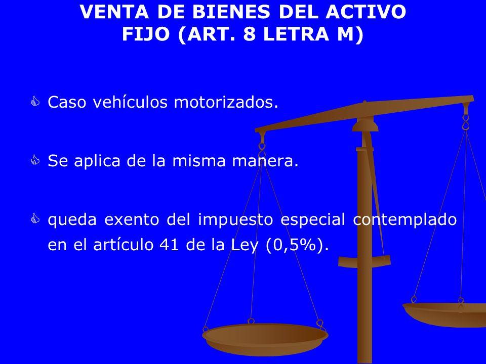 Caso vehículos motorizados. Se aplica de la misma manera. queda exento del impuesto especial contemplado en el artículo 41 de la Ley (0,5%). VENTA DE