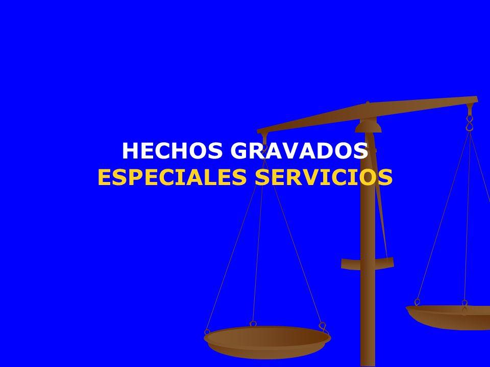 HECHOS GRAVADOS ESPECIALES SERVICIOS