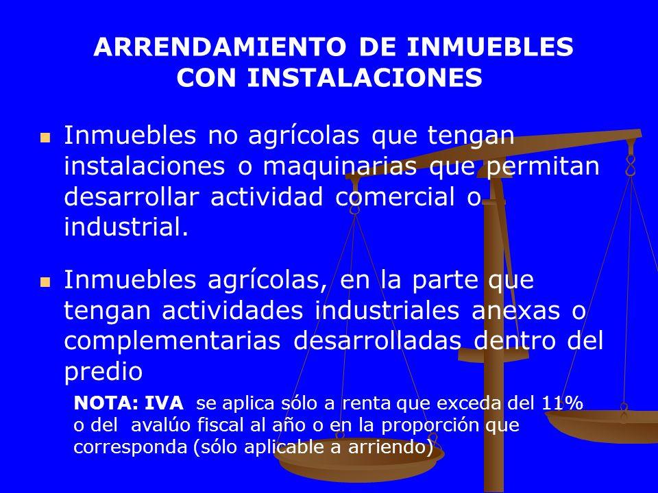 Inmuebles no agrícolas que tengan instalaciones o maquinarias que permitan desarrollar actividad comercial o industrial. Inmuebles agrícolas, en la pa