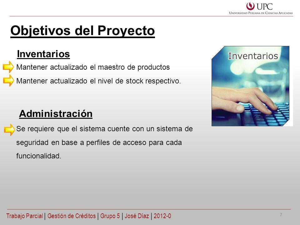 Objetivos del Proyecto Mantener actualizado el maestro de productos Mantener actualizado el nivel de stock respectivo. Inventarios Administración Se r
