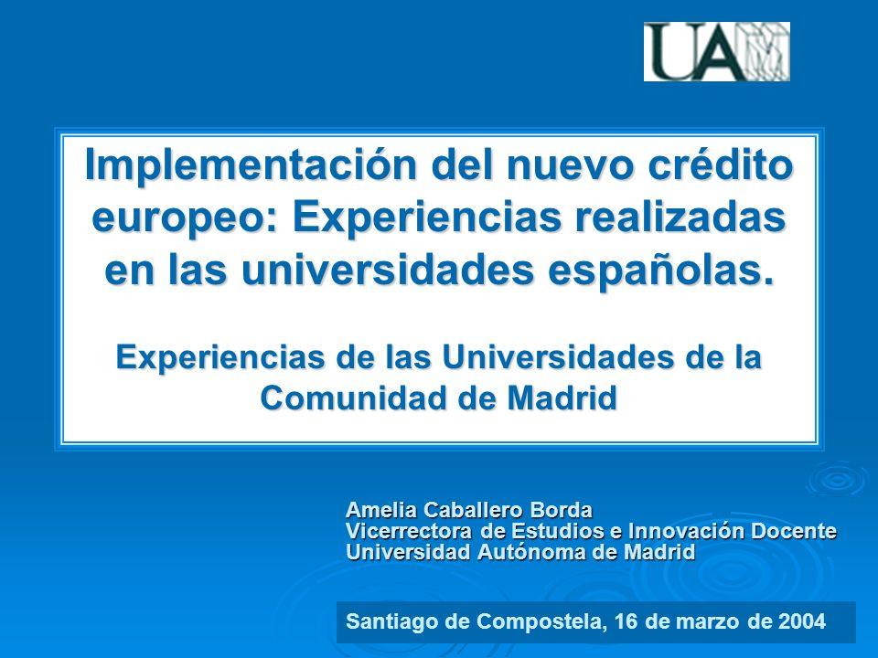 La experiencia piloto de la Comunidad de Madrid en Másters Europeos Implementación del nuevo crédito europeo: Experiencias realizadas en las universidades españolas.