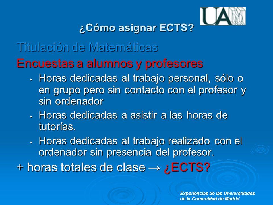 Experiencias de las Universidades de la Comunidad de Madrid ¿Cómo asignar ECTS.