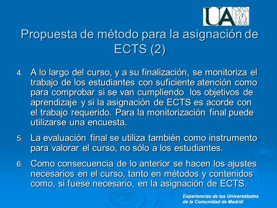 Experiencias de las Universidades de la Comunidad de Madrid Propuesta de método para la asignación de ECTS (2) 4.