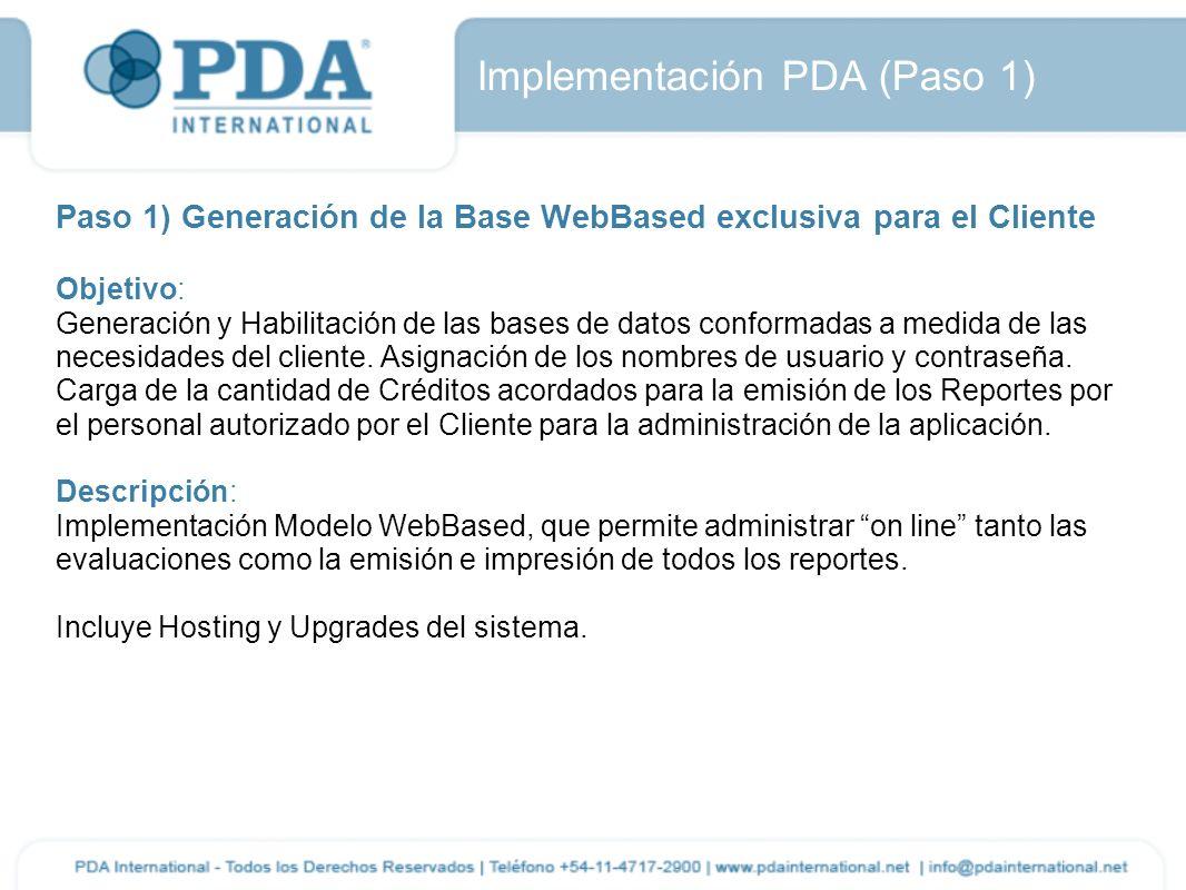 Implementación PDA (Paso 1) Paso 1) Generación de la Base WebBased exclusiva para el Cliente Objetivo: Generación y Habilitación de las bases de datos
