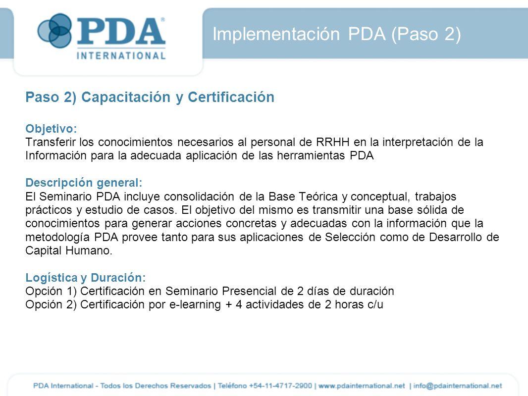 Paso 2) Capacitación y Certificación Objetivo: Transferir los conocimientos necesarios al personal de RRHH en la interpretación de la Información para