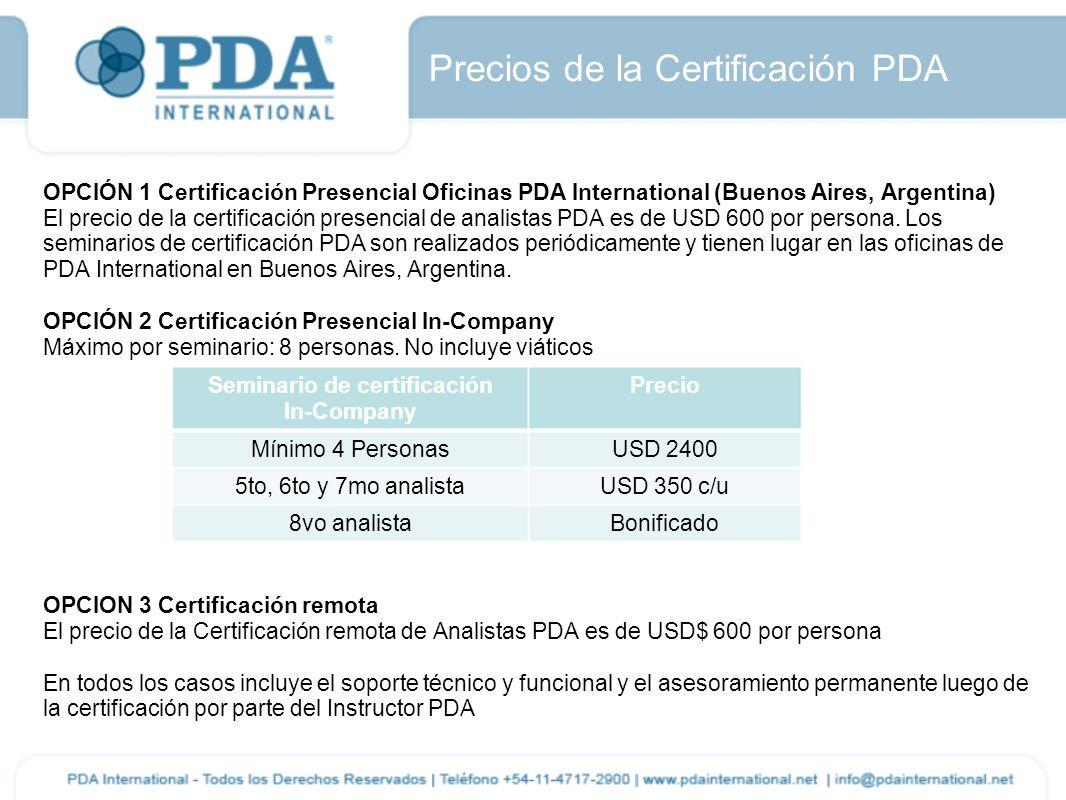 Precios de la Certificación PDA OPCIÓN 1 Certificación Presencial Oficinas PDA International (Buenos Aires, Argentina) El precio de la certificación p