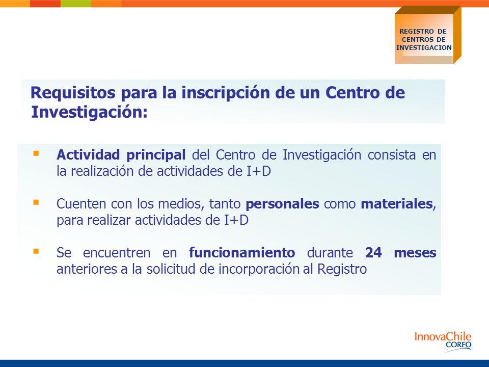 Requisitos para la inscripción de un Centro de Investigación: Actividad principal del Centro de Investigación consista en la realización de actividade