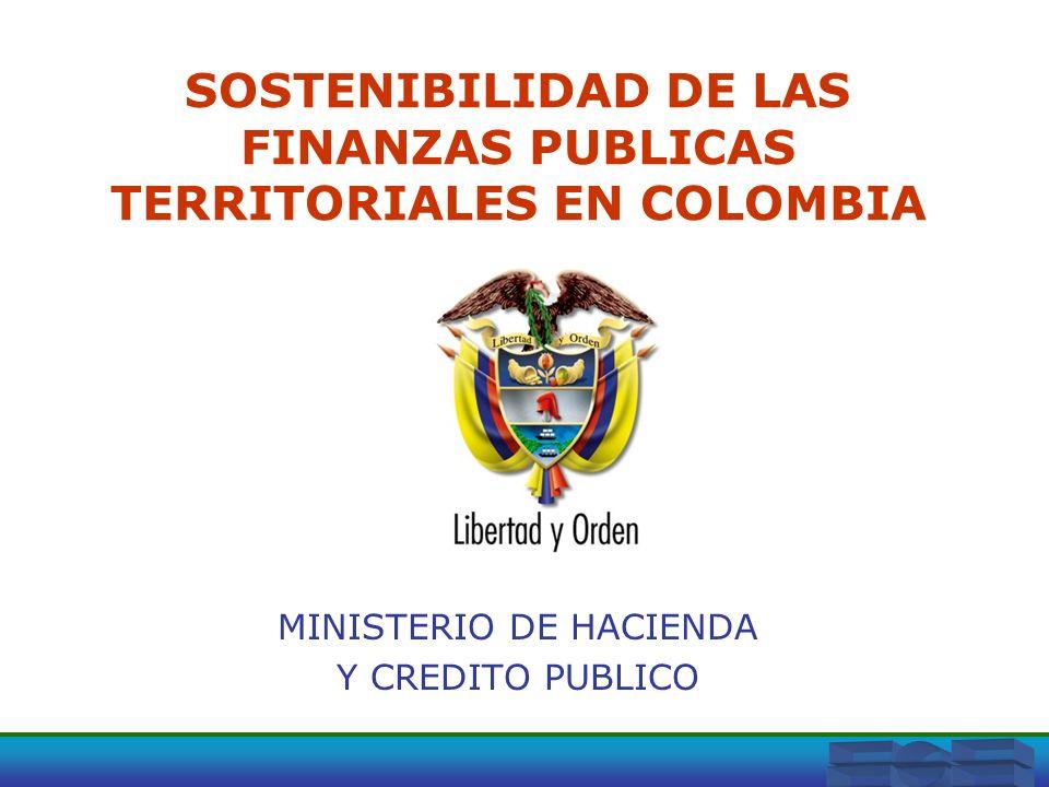 SOSTENIBILIDAD DE LAS FINANZAS PUBLICAS TERRITORIALES EN COLOMBIA MINISTERIO DE HACIENDA Y CREDITO PUBLICO