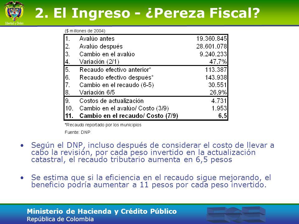 Ministerio de Hacienda y Crédito Público República de Colombia Según el DNP, incluso después de considerar el costo de llevar a cabo la revisión, por