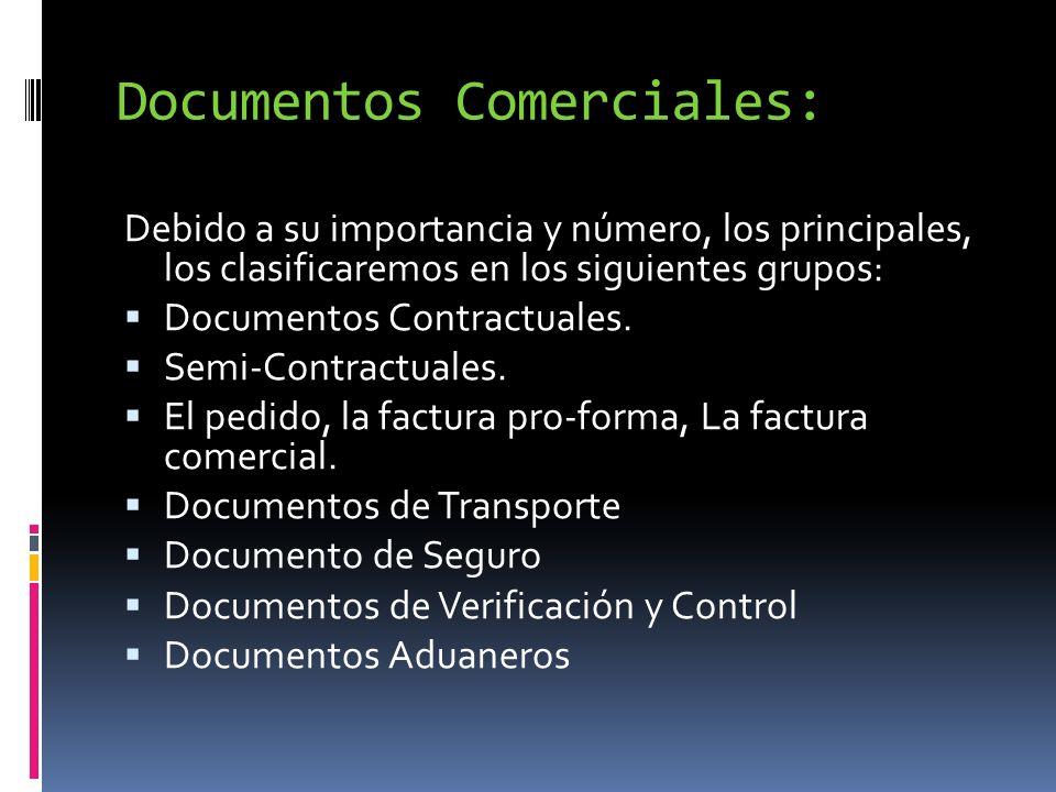 Documentos Comerciales: Debido a su importancia y número, los principales, los clasificaremos en los siguientes grupos: Documentos Contractuales. Semi